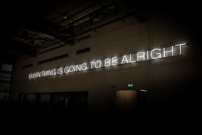 Everything is Going to Be Alright Written in Lights